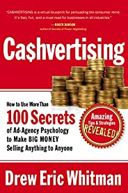 Ca$hvertising: How to Use More Than 100 Secrets of Ad-Agency Psychology to Make BIG MONEY Selling Anything to
