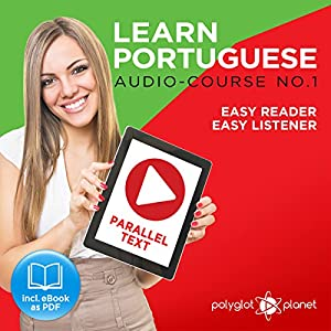 Learn Portuguese - Easy Reader - Easy Listener Parallel Text: Portuguese Audio Course No. 1 Audiobook