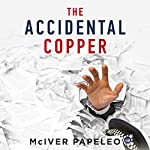 The Accidental Copper | McIver Papeleo