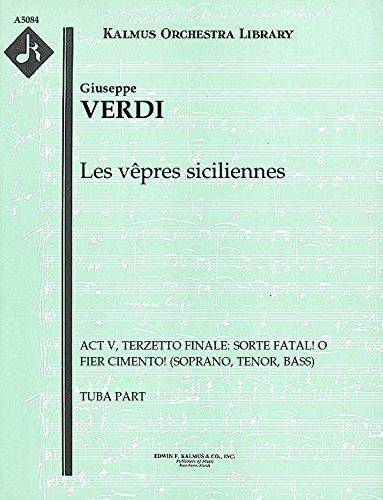 Les vêpres siciliennes (Act V, Terzetto Finale: Sorte fatal! o fier cimento! (soprano, tenor, bass)): Tuba part (Qty 3) ()