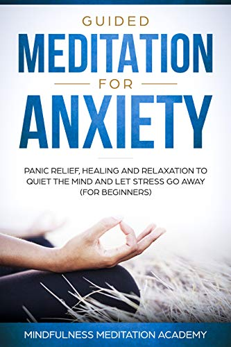Guided Meditation for Anxiety, Panic Relief, Healing and