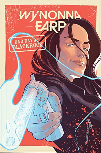 Wynonna Earp: Bad Day at Black Rock]()