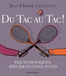 Du Tac au Tac ! - Piques Ironiques , Repliques Cinglantes