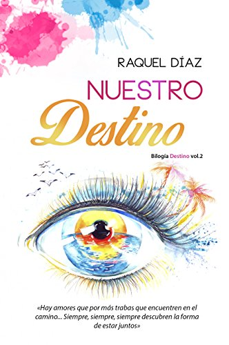 Nuestro destino: Bilogía Destino Vol.2 (Spanish Edition)
