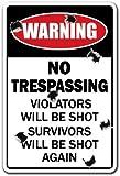 NO TRESPASSING ~Novelty Sign~ Violators Will Be Shot