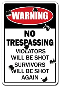 NO TRESPASSING Novelty Sign Violators Will Be Shot gag funny gift do not enter