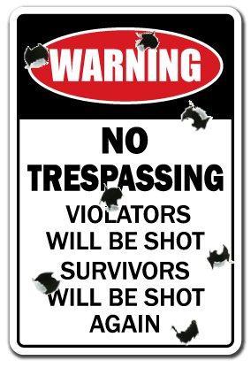 NO TRESPASSING Sign Violators Will Be Shot do not enter | Indoor/Outdoor | 12