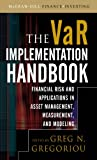 The VAR Implementation Handbook (McGraw-Hill Finance & Investing)