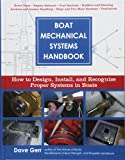 : Boat Mechanical Systems Handbook: How to Design, Install, and Recognize Proper Systems in Boats