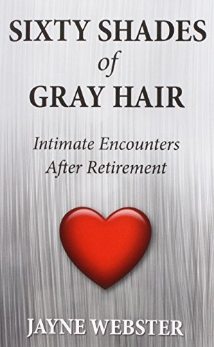 Sixty Shades of Gray Hair by Webster, Jayne (2014) Paperback (Gray Shades Hair)