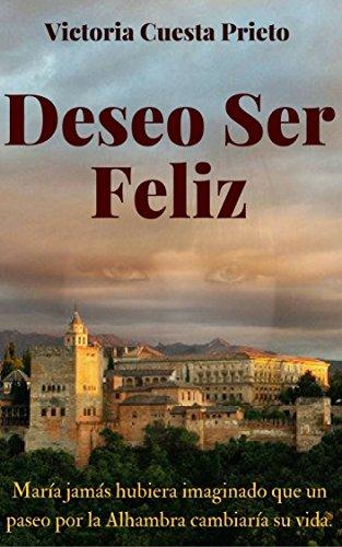 Deseo Ser Feliz (Spanish Edition)