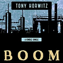 BOOM: Oil, Money, Cowboys, Strippers, and the Energy Rush That Could Change America Forever Audiobook by Tony Horwitz Narrated by Matt Morel