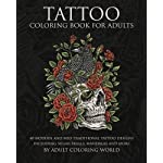 Tattoo Coloring Book For Adults 40 Modern And Neo Traditional Designs Including Sugar Skulls Mandalas More Books