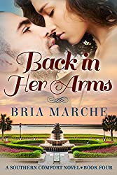 Back in Her Arms: (Southern Comfort Series Book 4) A Romance Novel
