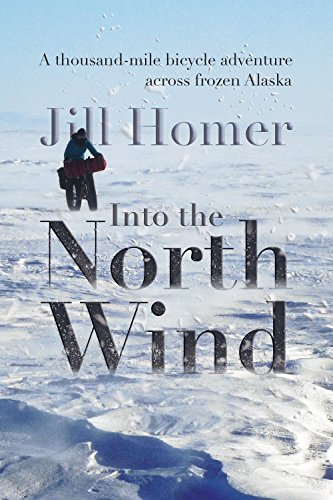 Into the North Wind: A thousand-mile bicycle adventure across frozen - Glasses North