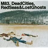 Dead Cities, Red Seas & Lost Ghosts (CCCD)