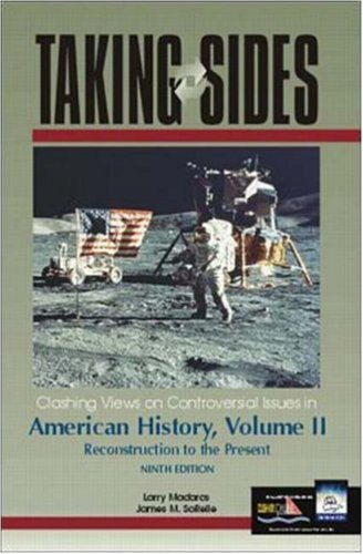 Taking Sides: Clashing Views on Controversial Issues in American History, Vol. II