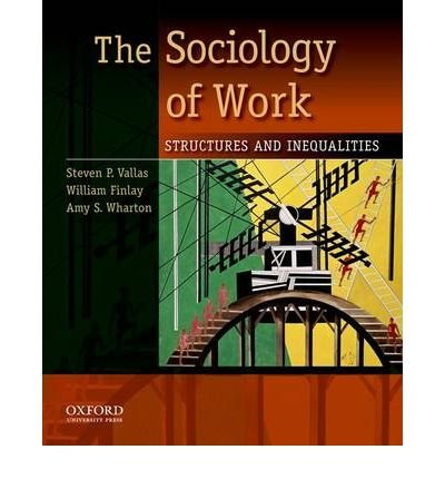 Download [(The Sociology of Work: Structures and Inequalities)] [Author: Steven P. Vallas] published on (April, 2010) pdf epub