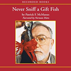 Never Sniff a Gift Fish Audiobook