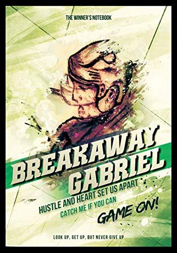 - Breakaway Gabriel, Hustle and Heart Set Us Apart: The Winner's Notebook (Inspirational Hockey)