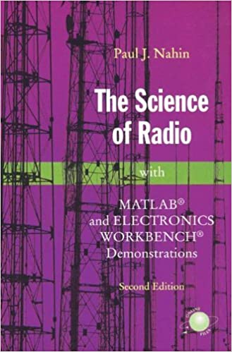 The Science of Radio: With MATLAB and Electronics Workbench ... The Science of Radio: With MATLAB and Electronics Workbench Demonstrations,  2nd Edition 2nd Edition