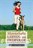 Meisterhafte Leinen- und Freifolge: Königsdisziplin für Mensch und Hund