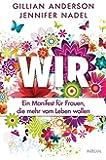 Wir: Ein Manifest für Frauen, die mehr vom Leben wollen