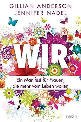 Wir: Ein Manifest für Frauen die mehr vom Leben wollen
