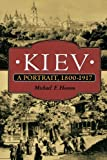 Front cover for the book Kiev: A Portrait, 1800-1917 by Michael F. Hamm
