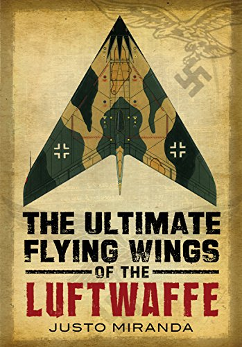 The Ultimate Flying Wings of the Luftwaffe ()