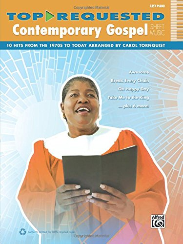 Top-Requested Contemporary Gospel Sheet Music: 10 Hits from the 1970s to Today (Easy Piano) (Top-Requested Sheet Music) (Top Ten Carols)