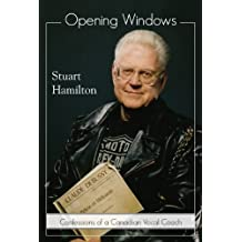 Opening Windows: Confessions of a Canadian Vocal Coach