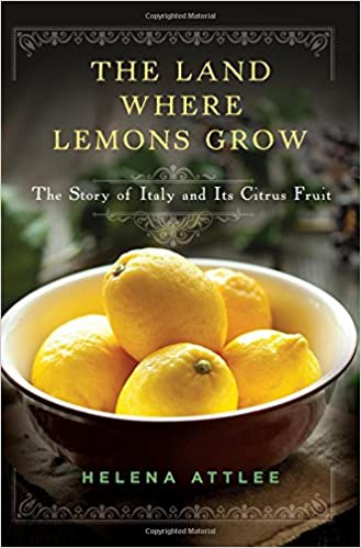 The Land Where Lemons Grow: The Story Of Italy And Its Citrus Fruit por Helena Attlee epub