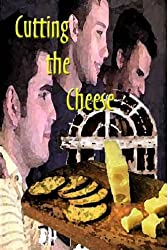 Cutting the Cheese (English Edition)