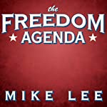 The Freedom Agenda: Why a Balanced Budget Amendment Is Necessary to Restore Constitutional Government   Mike Lee