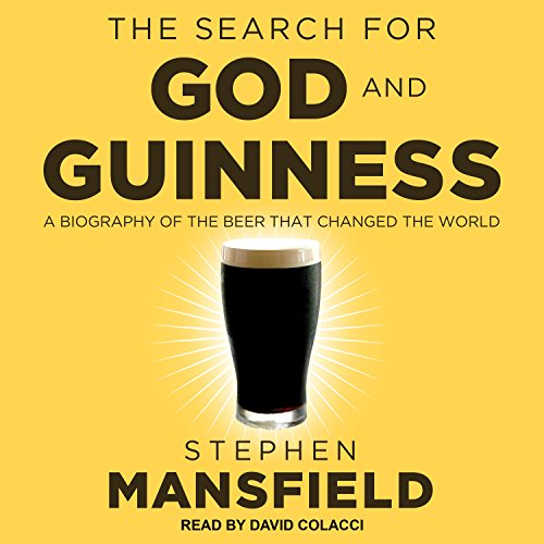 The Search for God and Guinness: A Biography of the Beer that Changed the World by Tantor Audio