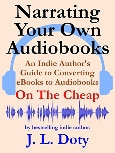 Narrating Your Own Audiobooks: An Indie Author's Guide to Converting