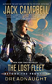 The Lost Fleet: Beyond the Frontier: Dreadnaught by [Campbell, Jack]
