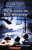 The Blizzard on Blue Mountain, Kristiana Gregory, 0545003792