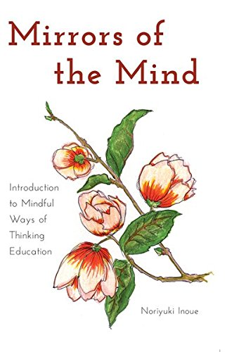 Mirrors of the Mind: Introduction to Mindful Ways of Thinking Education (Educational Psychology)