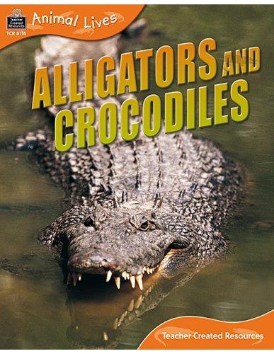 - Animal Lives: Alligators and Crocodiles (Qeb Animal Lives)