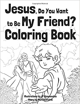 Amazon.com: Jesus, Do You Want to Be My Friend? Coloring ...