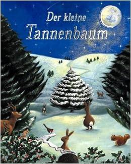 Das Tannenbaum.Der Kleine Tannenbaum Amazon De Gaby Goldsack Bücher
