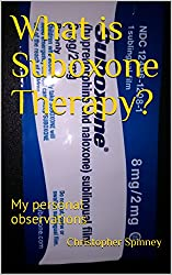 What is Suboxone Therapy?: My personal observations (Heroin Recovery is Possible Book 2)