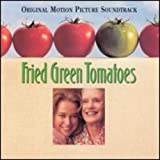 : Fried Green Tomatoes: Original Motion Picture Soundtrack