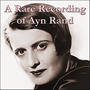 A Rare Recording of Ayn Rand Rede