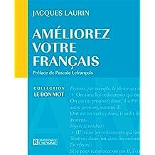 Améliorez votre français (Le Bon Mot)
