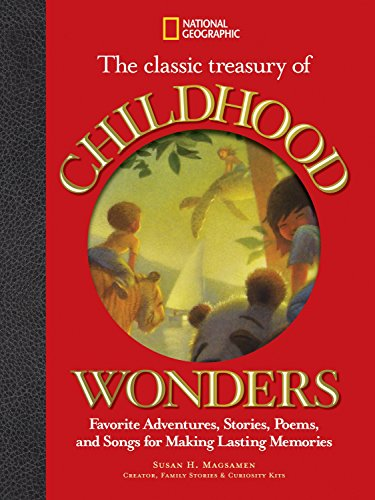 The Classic Treasury of Childhood Wonders: Favorite Adventures, Stories, Poems, and Songs for Making Lasting Memories ()
