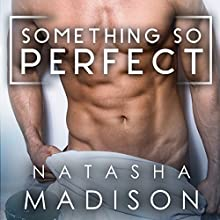 Something So Perfect Audiobook by Natasha Madison Narrated by Melissa Moran, Joe Hempel