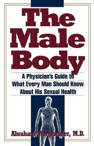 The Male Body: A Physician's Guide to What Every Man Should Know About His Sexual Health